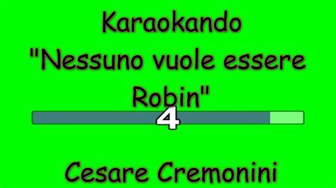 cesare cremonini new york testo karaoke italiano nessuno vuole essere robin cesare