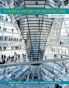 A World History Of Architecture By Michael W  Fazio