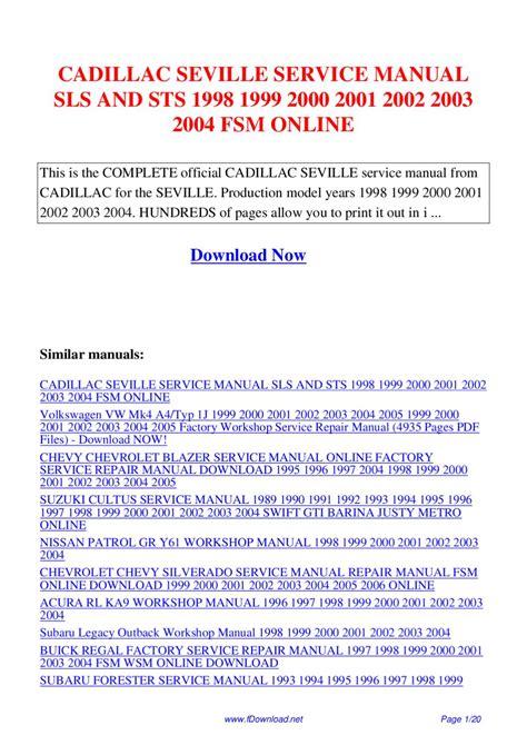 car repair manuals download 2003 cadillac seville electronic valve timing cadillac seville service manual sls and sts 1998 1999 2000 2001 2002 2003 2004 fsm by giler kong