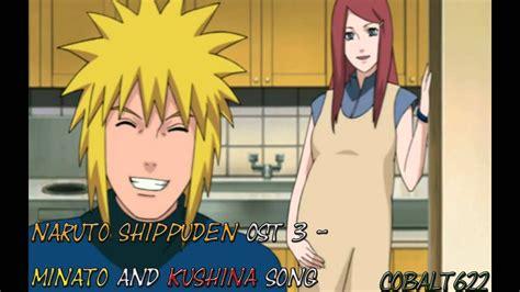naruto shippuden ost  minato  kushina song youtube