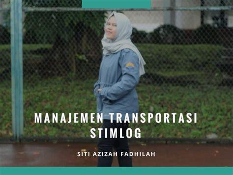 review pengalaman kuliah  manajemen transportasi stimlog