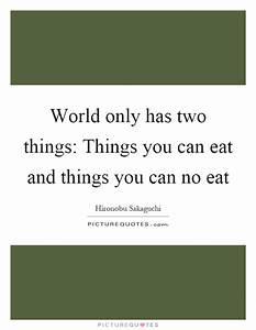 World only has ... Hironobu Sakaguchi Quotes