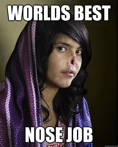 Worlds Funniest Memes - worlds best nose job random meme quickmeme