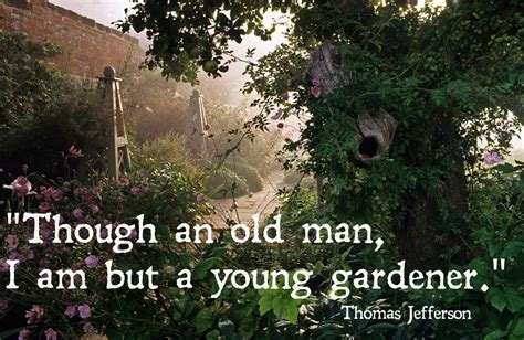 garden quotes thomas jefferson quotes on gardening quotesgram