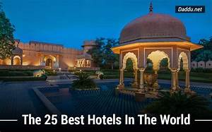 The Top 25 Luxury Hotels Around The World