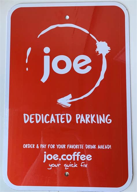 Joe is a mobile order and rewards app for local and independent coffee retailers that empowers. Dedicated Parking Sign | joe - the coffee mobile ordering app