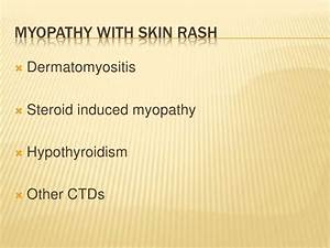 Muscle Weakness  U0026 Rash  Dermatomyositis