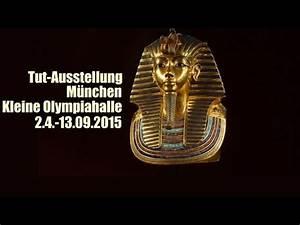 Kleine Olympiahalle München : tut ausstellung m nchen 2015 tutanchamun kleine olympiahalle youtube ~ Bigdaddyawards.com Haus und Dekorationen