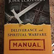 Deliverance And Spiritual Warfare Manual  A Comprehensive