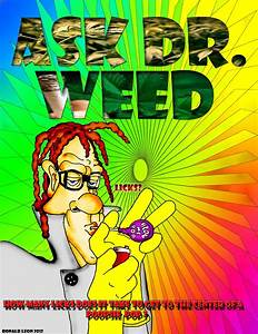 DaD O Matic's Twisted cartoons: Ask DR. WEED.