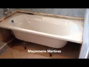 Poser Baignoire Sans Pieds by Montage Pose D Une Baignoire Ma 231 Onnerie Martinez Youtube