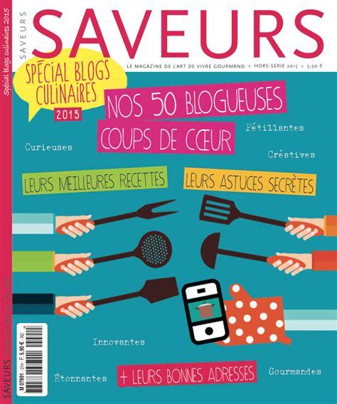 saveurs de cuisine saveurs magazine hors série spécial blogs de cuisine