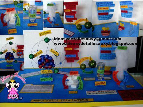 ideas y detalles auxy maqueta de cambios fisicos de la materia