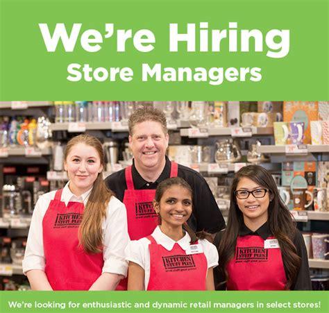 Kitchen Stuff Plus Store Manager Salary hiring store managers march 2017 kitchen stuff plus
