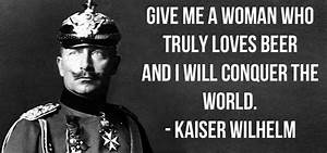 Beer Quotes - C... Famous Kaiser Quotes