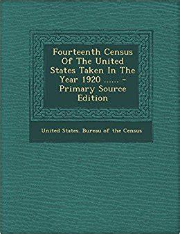 united states bureau of the census fourteenth census of the united states taken in the year 1920 united states bureau of