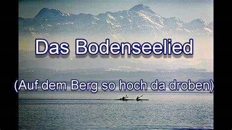 Das Bodenseelied Auf Dem Berg Hoch Droben Mit