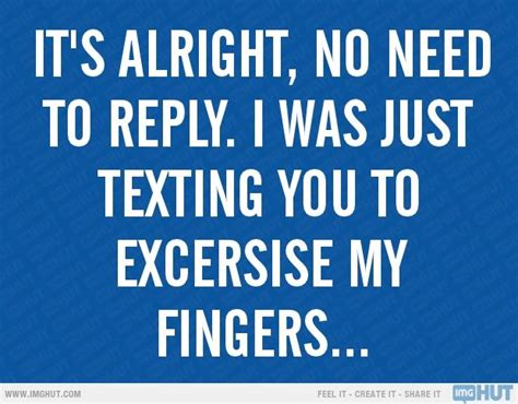 Why You No Reply Meme - 1000 ideas about ignore text on pinterest ignored quotes passive aggressive and ignore me