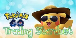 Pokemon Go Trade Stardust Chart Pokemon Go Trading Stardust Cost Chart Pokemon Go