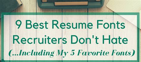 Acceptable Resume Fonts by 9 Best Resume Fonts Recruiters Don T Including My 5