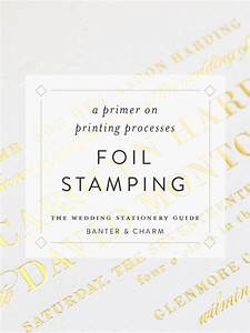 wedding stationery guide foil stamping banter and charm With wedding invitation printing process