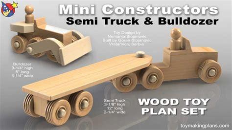 wood toy plans mini semi truck  bulldozer youtube