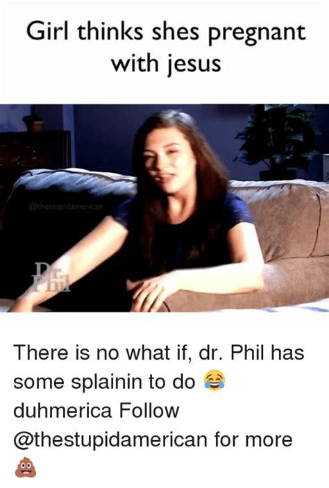 Pregnant Girl Meme - 25 best memes about phil phil memes