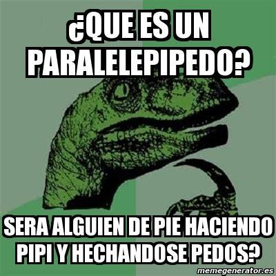 Que Es Un Meme - meme filosoraptor 191 que es un paralelepipedo sera alguien de pie haciendo pipi y hechandose