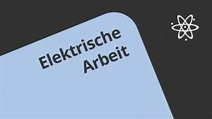 Elektrische Arbeit Berechnen : elektrische arbeit und leistung in der physik physik ~ Themetempest.com Abrechnung