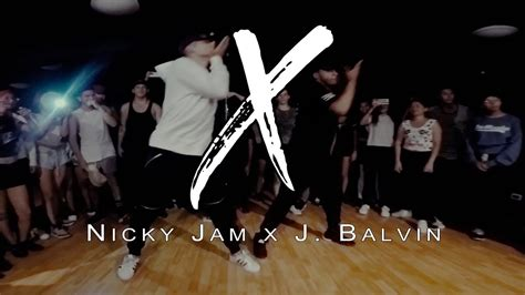 X (equis) Ft. J Balvin / Choreography By