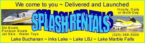 Splash Boat Rentals by Splash Boat Rentals At Lake Lbj Located In Kingsland