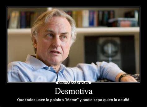 Meme Richard Dawkins - im 225 genes y carteles de dawkins pag 2 desmotivaciones