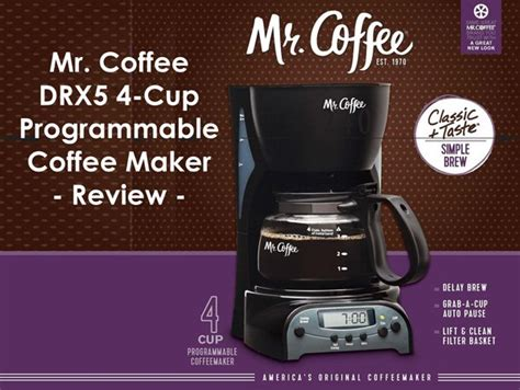 Some people may ask why not a big coffee maker. Mr. Coffee DRX5 4-Cup Programmable Coffee Maker Review
