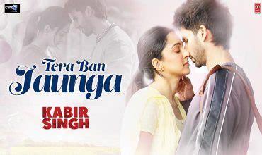 kabir singh  songs  hindi