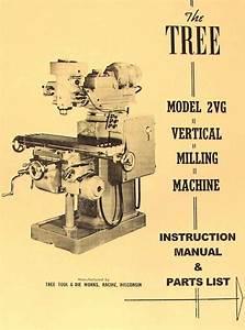 Tree 2vg Vertical Milling Machine Operator U0026 39 S  U0026 Parts