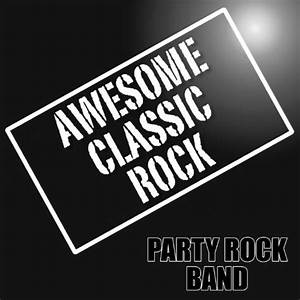 Awesome Classic Rock by Party Rock Band on Amazon Music ...