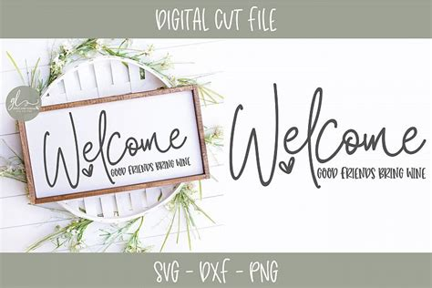 This free design comes with our premium license which allows commercial and personal use. Welcome Good Friends Bring Wine - SVG Cut File