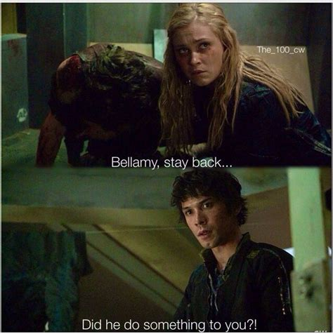 The 100 Quotes The 100 Bellamy Clarke The 100 Quotes