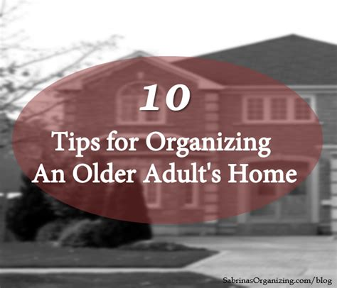 Organization For Elderly 10 easy tips for organizing an s home