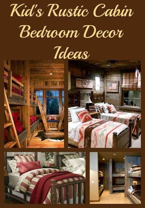 kids cabin theme bedrooms rustic kid 39 s rustic cabin bedroom decor ideas sweet party place