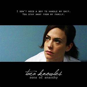 Tara Sons Of Anarchy Quotes. QuotesGram