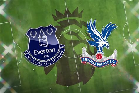 Everton vs Crystal Palace: Prediction, TV channel, team ...