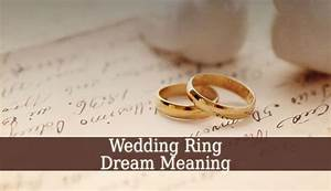 Wedding ring dream meaning dreaming of wedding ring for Wedding ring dream meaning