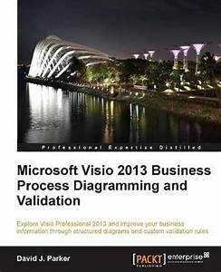 Microsoft Visio 2013 Business Process Diagramming And Validation Parker David J