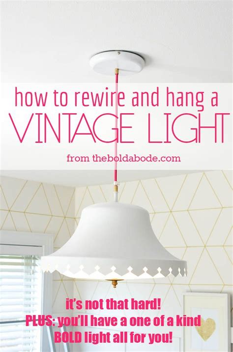 how to rewire and hang a vintage light diy projects