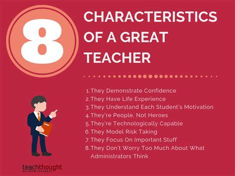 characteristics   great teacher teachthought pd