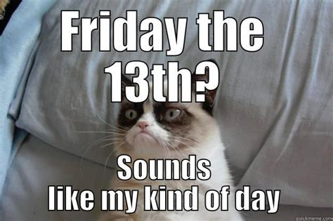 Funny Friday The 13th Memes - friday the 13th and then no and then grumpy cat pinterest
