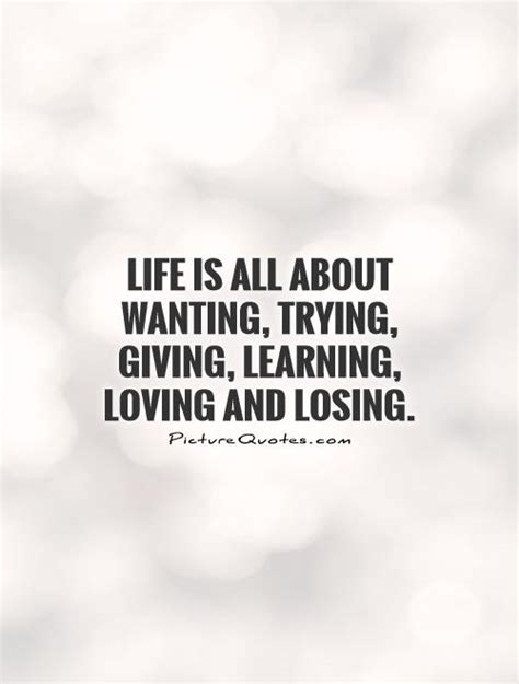 life    wanting  giving learning