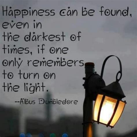 Dumbledore Light Quote by Light Dumbledore Quotes For Those Who Search