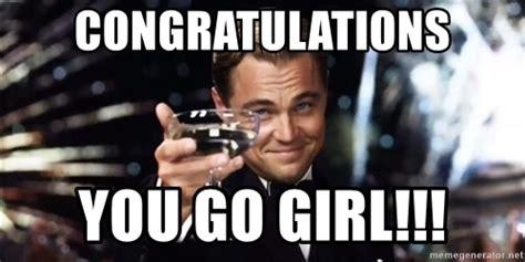 You Go Girl Meme - congratulations you go girl leonardo dicaprio wine glass meme generator